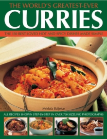 The World's Greatest-ever Curries : All Recipes Shown Step-by-step in Over 700 Photographs, Paperback