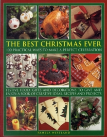 The Best Christmas Ever : 100 Practical Ways to Make a Perfect Celebration, Paperback