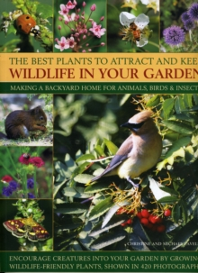 The Best Plants to Attract and Keep Wildlife in the Garden, Paperback Book