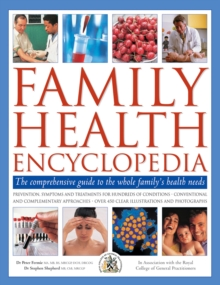 Family Health Encyclopedia : The Comprehensive Guide to the Whole Family's Health Needs, Hardback Book