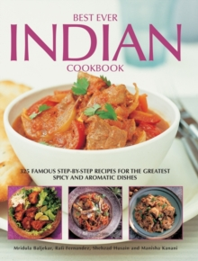 Best Ever Indian Cookbook : 325 Famous Step-by-step Recipes for the Greatest Spicy and Aromatic Dishes, Hardback