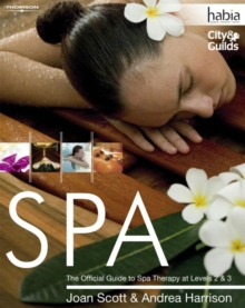 Spa : The Official Guide to Spa Therapy at Levels 2 & 3, Paperback Book