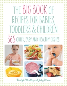 The Big Book of Recipes for Babies, Toddlers and Children : From First Foods to Starting School, Paperback