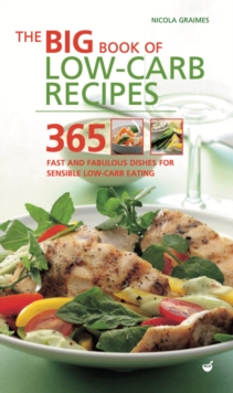 The Big Book of Low-Carb Recipes : 365 Fast and Fabulous Dishes for Every Low-Carb Lifestyle, Paperback