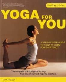 Yoga for You : A Step-by-step Guide to Yoga at Home for Everybody, Paperback