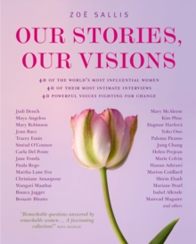 Our Stories, Our Visions : Inspiring Answers from Remarkable Women, Other book format Book