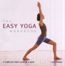 The Easy Yoga Workbook : The Complete Yoga Class in a Book, Paperback Book