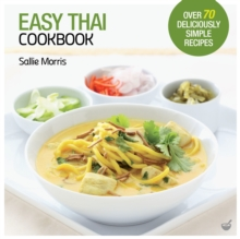 Easy Thai Cookbook : The Step-by-step Guide to Deliciously Easy Thai Food at Home, Paperback