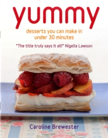 Yummy : Desserts You Can Make in 5 to 30 Minutes, Hardback