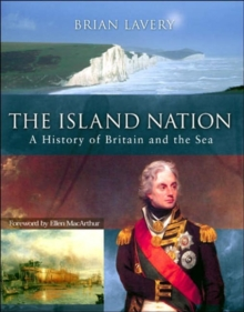 The Island Nation : A History of Britain and the Sea, Hardback
