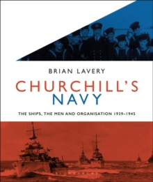 Churchill's Navy : The Ships, Men and Organisation, 1939-1945, Hardback