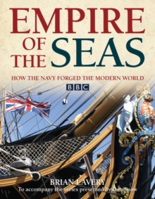 Empire of the Seas : How the Navy Forged the Modern World, Hardback Book