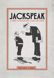 Jackspeak : A Guide to British Naval Slang & Usage, Hardback