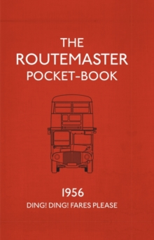 The Routemaster Pocket-book : 1956 - Ding! Ding! Fares Please, Hardback