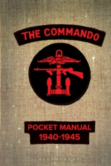 The Commando Pocket Manual : 1940-1945, Hardback