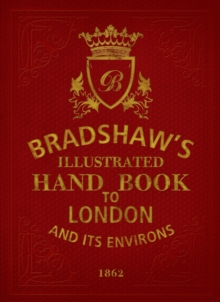 Bradshaw's Handbook to London, Hardback