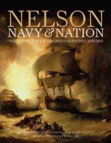 Nelson, Navy and Nation : The Royal Navy and the British People, 1688-1815, Hardback Book