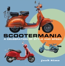 Scootermania : A Celebration of Style and Speed, Hardback