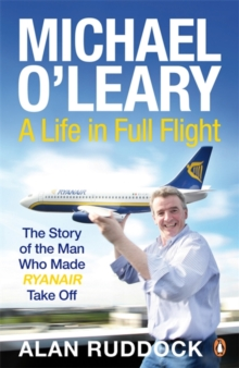 Michael O'Leary : A Life in Full Flight, Paperback Book
