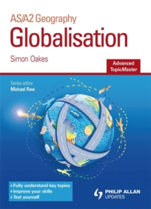 Globalisation Advanced Topic Master : AS/A2 Geography, Paperback