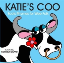 Katie's Coo : Scots Rhymes for Wee Folk, Board book