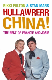 Hullawrerr China! : The Francie and Josie Scripts, Paperback Book
