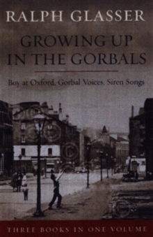 Growing Up in the Gorbals : The Ralph Glasser Omnibus, Paperback Book