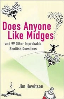 Does Anyone Like Midges? : And 99 Other Improbable Questions, Paperback