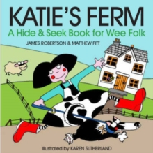 Katie's Ferm : A Hide-and-Seek Book for Wee Folk, Board book