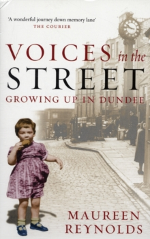 Voices in the Street : Growing Up in Dundee, Paperback Book