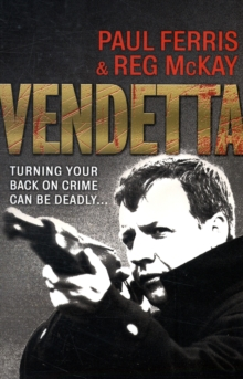 Vendetta : Turning Your Back on Crime Can be Deadly, Paperback Book