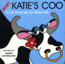 Mini Katie's Coo : Scots Rhymes for Wee Folk, Board book Book