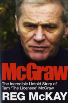 McGraw : The Incredible Untold Story of Tam the Licensee McGraw, Paperback