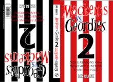 Geordies Vs Mackems : Why Tyneside is Better Than Wearside & Why Wearside is Better Than Tyneside v. 2, Paperback