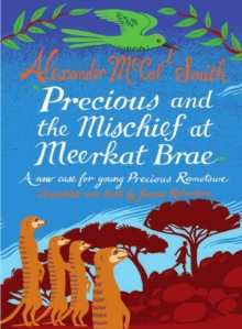 Precious and the Mischief at Meerkat Brae : A Young Precious Ramotswe Case, Hardback