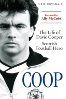 Coop : The Life of Davie Cooper - Scottish Football Hero, Paperback Book