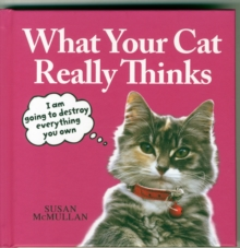 What Your Cat Really Thinks, Hardback