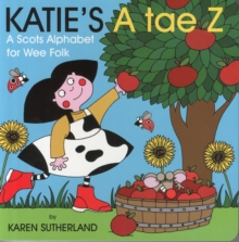Katie's A Tae Z : An Alphabet for Wee Folk, Board book