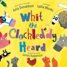 Whit the Clockleddy Heard : What the Ladybird Heard in Scots, Paperback Book