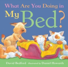 What are You Doing in My Bed?, Hardback