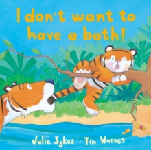 I Don't Want to Have a Bath!, Hardback Book
