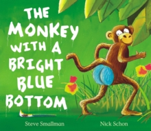 The Monkey with a Bright Blue Bottom, Paperback Book