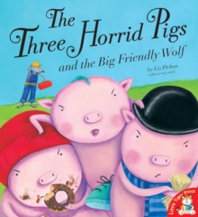 The Three Horrid Pigs and the Big Friendly Wolf, Paperback