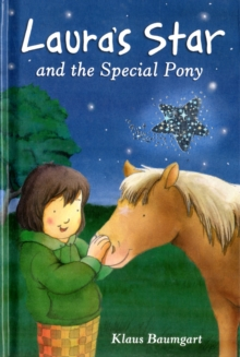 Laura's Star and the Special Pony, Hardback