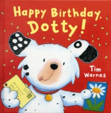 Happy Birthday, Dotty!, Hardback Book