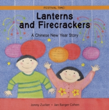 Lanterns and Firecrackers : A Chinese New Year Story, Paperback