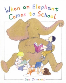 When an Elephant Comes to School, Paperback