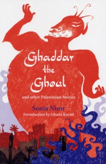 Ghaddar the Ghoul and Other Palestinian Stories, Paperback