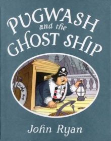 Pugwash and the Ghost Ship, Hardback