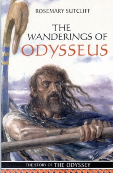The Wanderings of Odysseus : The Story of the Odyssey, Paperback